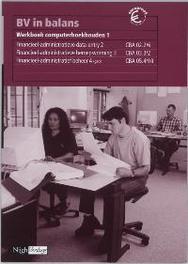 BV in balans Computerboekhouden 1 Werkboek computerboekhouden CBA 02.2/6 . computerboekhouden CBA 03.3/2 . computeradministratie CBA 05.4/10 (ged.), Bartlema, M., Paperback