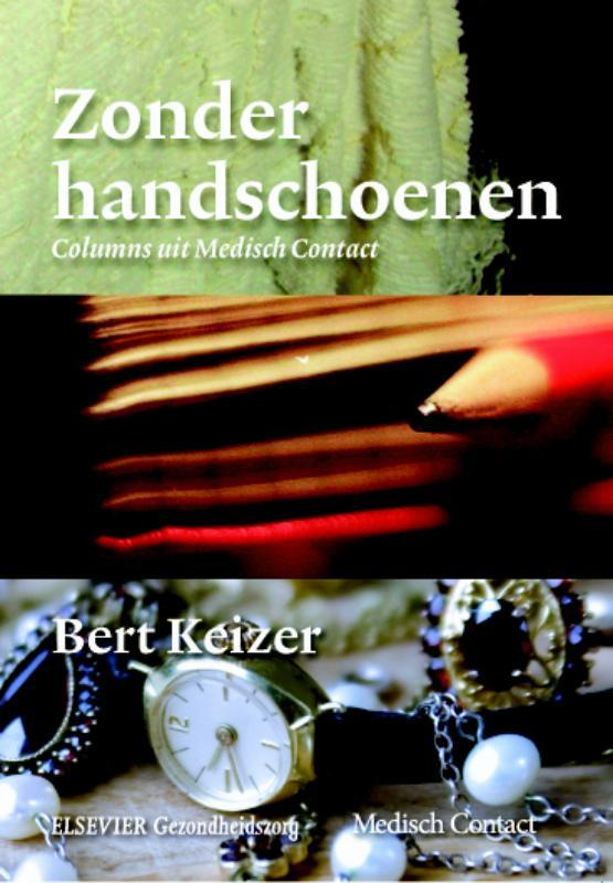 Zonder handschoenen colums uit Medisch Contact, Keizer, Bert, Paperback