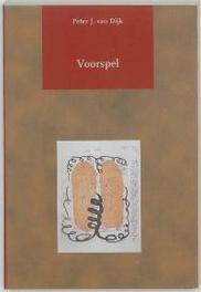Voorspel Dijk, P.J. van, Paperback