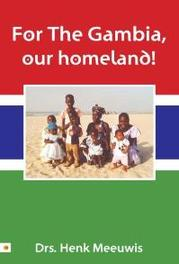 For The Gambia, our homeland Meeuwis, Henk, Paperback