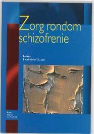 Zorg rondom schizofrenie Zorg Rondom, B. van Meijel, Paperback