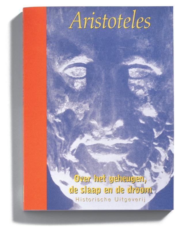 Over het geheugen, de slaap en de droom Aristoteles in Nederlandse vertaling, Aristoteles, Paperback