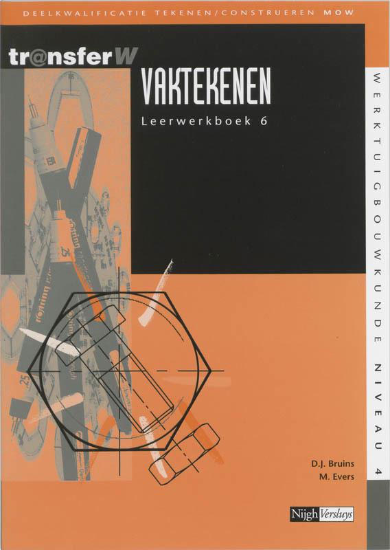 Vaktekenen: 6: Leerwerkboek deelkwalificatie tekenen/construeren MOW, D.J. Bruins, Paperback