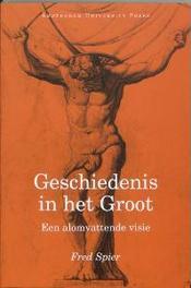 Geschiedenis in het groot een alomvattende visie, Spier, Fred, Paperback