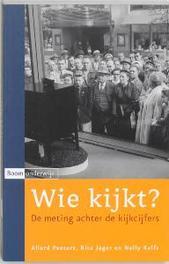 Wie kijkt ? de meting achter de kijkcijfers, Peeters, A., Paperback