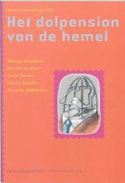 Het dolpension van de hemel Dunya Poezieprijs 2002 : bekroonde gedichten en ander werk van de prijswinnaars, M. Benders, Paperback