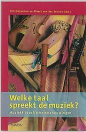 Welke taal spreekt de muziek muziekflosofische beschouwingen, e.a., Heijermans Erik, Paperback