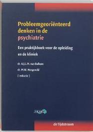 Probleemgeoriënteerd denken in de psychiatrie een praktijkboek voor de opleiding en de kliniek, Paperback