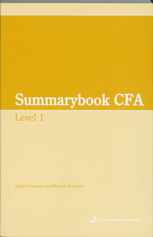 Summary CFA: Level 1 A. Dorsman, Paperback