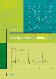 Van fysica naar biofysica Rogiers, Jos, onb.uitv.