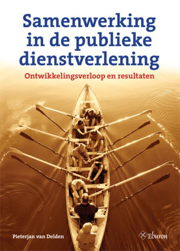 Samenwerking in de publieke dienstverlening ontwikkelingsverloop en resultaten, Delden, Pieterjan van, Paperback