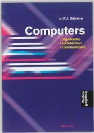 Computers organisatie / architectuur / communicatie, Dijkstra, F., Paperback