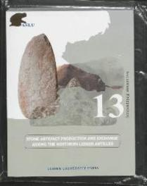 Stone Artefact Production and Exchange among the Lessen Antilles Archeological Studies Leiden University, Sebastiaan Knippenberg, Paperback