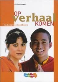 Op verhaal komen: Hindoeïsme en Boeddhisme vmbo bovenbouw, Jongeneelen, Cor, Hardcover