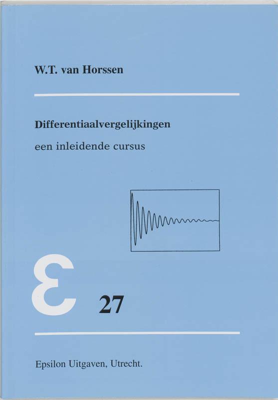 Differentiaalvergelijkingen een inleidende cursus, W.T. van Horssen, Paperback