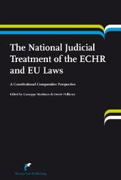 The national judicial  treatment of the ECHR and EU laws a comparative constitutional perspective, Paperback