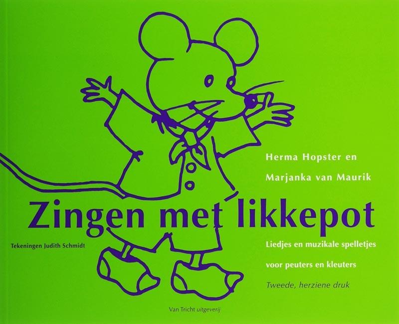 Zingen met likkepot liedjes en muzikale spelletjes voor peuters en kleuters, Hopster, Herma, Paperback