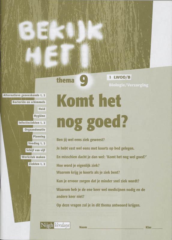 Bekijk het ! 9 Vmbo-Lwoo/B Komt het nog goed ? Werkboek bio & verzorging, Paperback