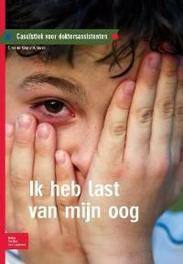 Ik heb last van mijn oog casuïstiek voor doktersassistenten, Krogt, S. van der, Paperback