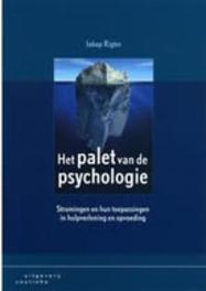 Het palet van de psychologie stromingen en hun toepassingen in hulpverlening en opvoeding, Rigter, Jakop, Paperback