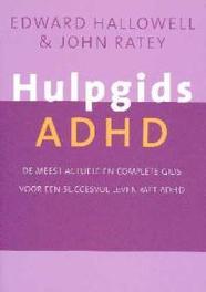 Hulpgids ADHD de meest actuele en complete gids voor een succesvol leven met ADHD, Hallowell, Edward M., Paperback