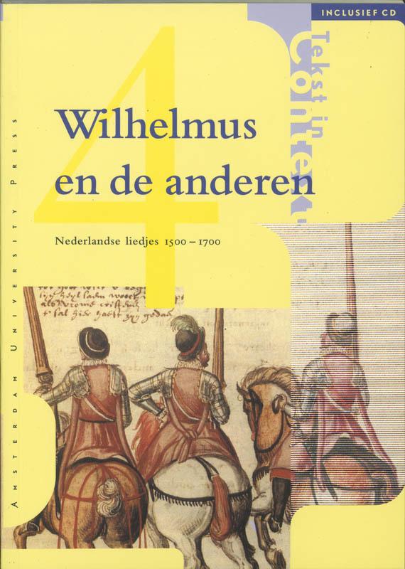 Wilhelmus en de anderen Nederlandse liedjes 1500-1700, Paperback