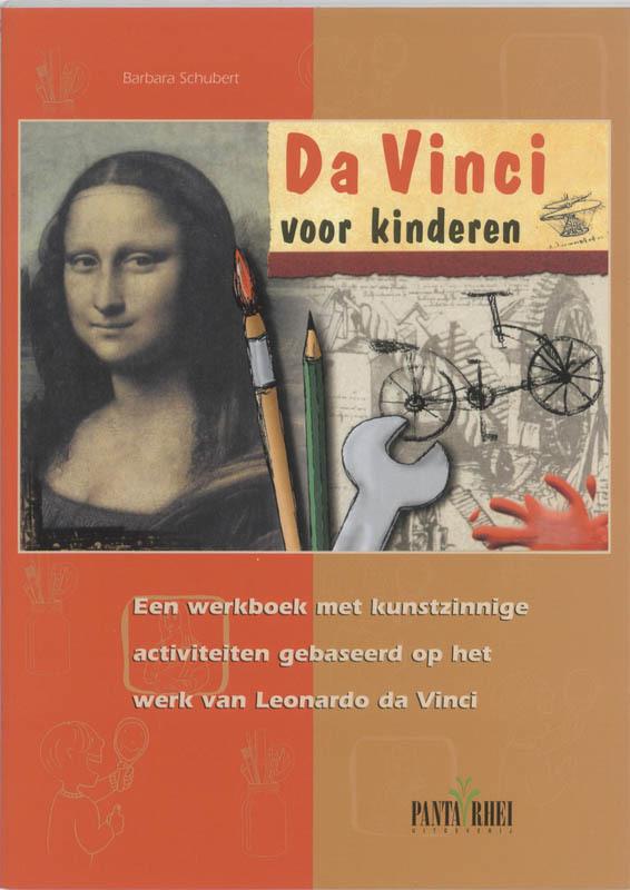 Da Vinci voor kinderen een werkboek met kunstzinnige activiteiten gebaseerd op het werk van Leonardo da Vinci, B. Schubert, onb.uitv.