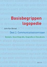 Basisbegrippen logopedie: communicatiestoornissen dyslexie, dysorthografie, dysgrafie en dyscalculie Van Borsel, John J., Paperback
