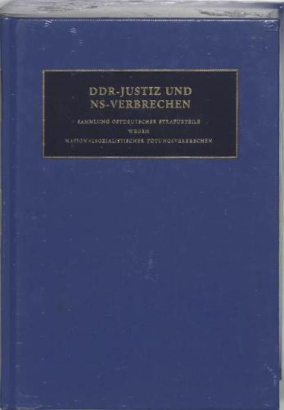 DDR-Justiz und NS-Verbrechen 7 sammlung ostdeutscher Strafurteile wegen nationalsozialistischer Tötungsverbrechen, Hardcover