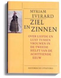 Ziel en zinnen over liefde en lust tussen vrouwen in de tweede helft van de achttiende eeuw, Myriam Everard, Paperback