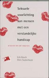 Seksuele voorlichting aan mensen met en verstandelijke handicap de kunst van het verstaan, E. Bosch, Paperback
