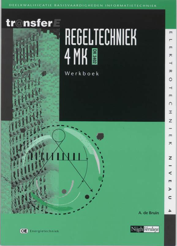 Regeltechniek: 4 MK DK 3402: Werkboek TransferE, A. de Bruin, Paperback