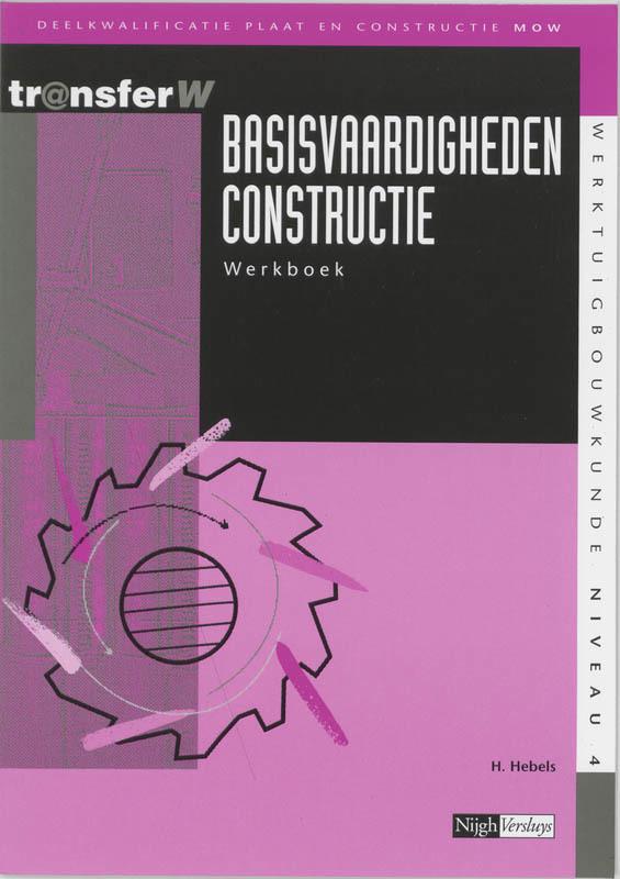Basisvaardigheden constructie: Werkboek deelkwalificatie plaat en constructie MOW, Hebels, H., Paperback