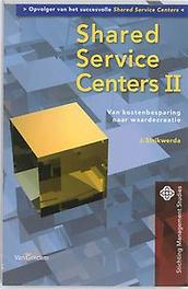 Shared Service Centers II van kostenbesparing naar waardecreatie, J. Strikwerda, Paperback