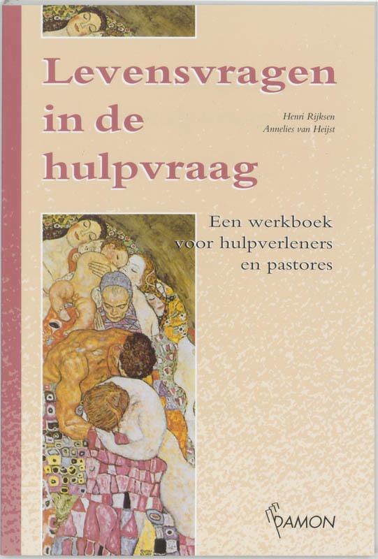 Levensvragen in de hulpvraag een werkboek voor hulpverleners en pastores, H. Rijksen, Paperback