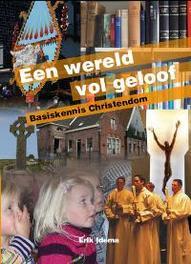 Een wereld vol geloof - Basiskennis Christendom Idema, Erik, onb.uitv.