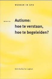 Autisme: hoe te verstaan, hoe te begeleiden? Werken in SPH, M. Zeevalking, Paperback