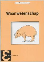 Waanwetenschap Epsilon uitgaven, Kampen, N.G. van, Paperback