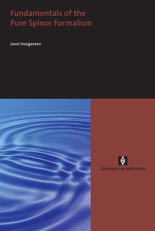 Fundamentals of the Pure Spinor Formalism. UvA proefschriften, Joost Hoogeveen, Paperback