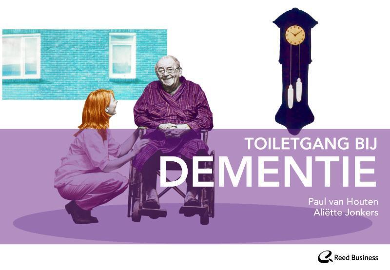 Toiletgang bij dementie Paul van Houten, Paperback