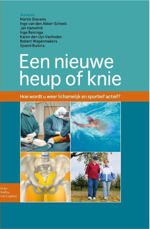 Een nieuwe heup of knie hoe wordt u lichamelijk en sportief actief?, Hamelink, Jan, Paperback