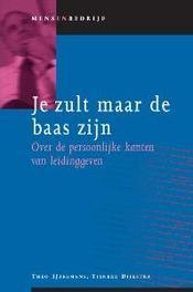 Je zult maar de baas zijn over de persoonlijke kanten van leidinggeven, IJzermans, Theo, Paperback