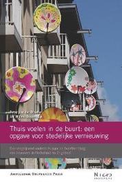 Thuis voelen in de buurt: een opgave voor stedelijke vernieuwing een vergelijkend onderzoek naar de buurthechting van bewoners in Nederland en Engeland, Peter van der Graaf, Paperback