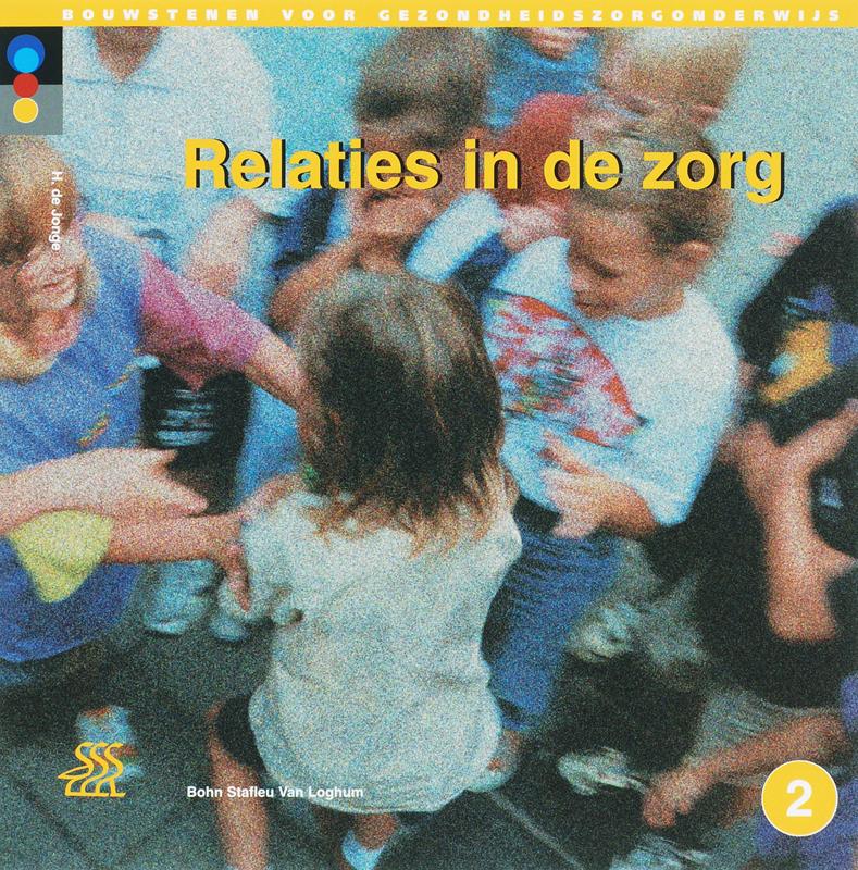 Relaties in de zorg Bouwstenen gezondheidszorgonderwijs, Jonge, H. de, Paperback