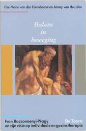 Balans in beweging Ivan Boszormenyi-Nagy en zijn visie op individuele en gezinstherapie, Van den Eerenbeemt, Else-Marie, Paperback