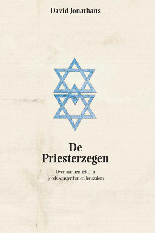 De Priesterzegen over mannenliefde in joods Amsterdam en Jeruzalem, D. Jonathans, Paperback