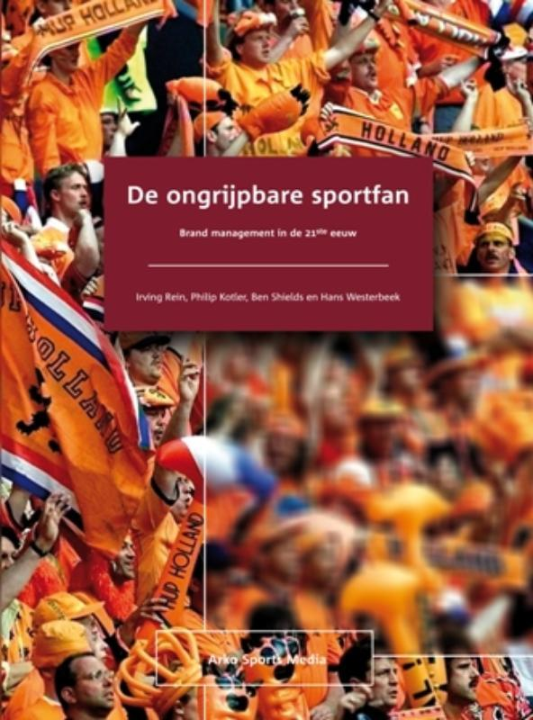 De ongrijpbare sportfan brand management in de 21ste eeuw, Shields, Ben, Paperback