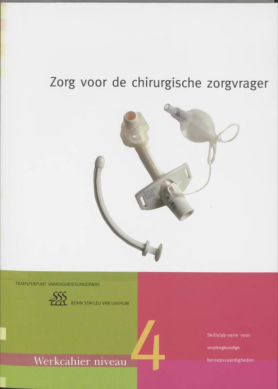 Zorg voor de chirurgische zorgvrager MBO niveau 4 Werkcahier Skillslab-serie, Morsink, Yvonne, Paperback