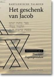 Het geschenk van Jacob: hoofdstuk 4 en 5: Tractaat Zegenspreuken Het geschenk van Jacob, J.N. de Leeuwe, Hardcover