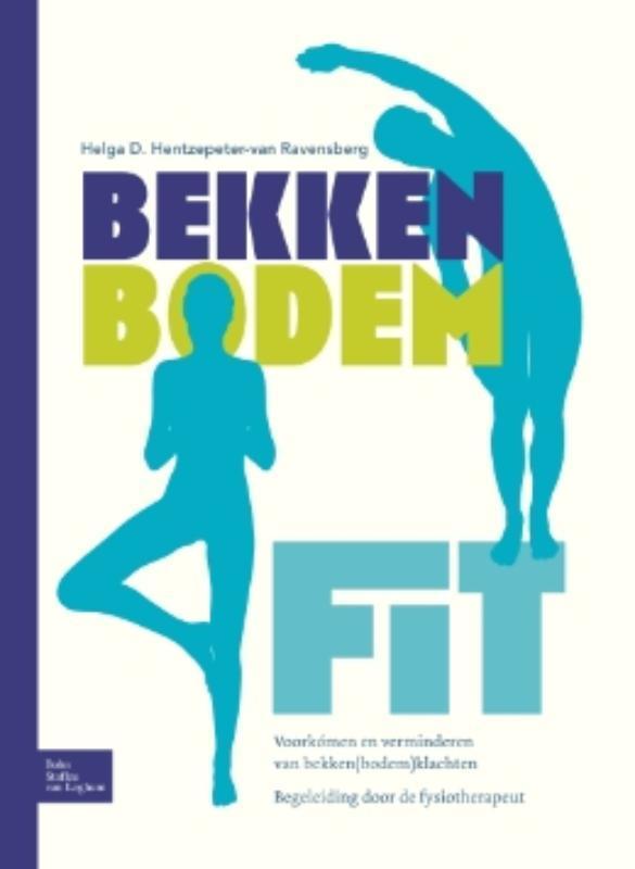 BekkenbodemFit Voorkómen en verminderen van bekken(bodem)klachten, Helga D. Hentzepeter-van Ravensberg, Paperback
